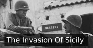 Hitler's Soft Underbelly – The Invasion of Sicily