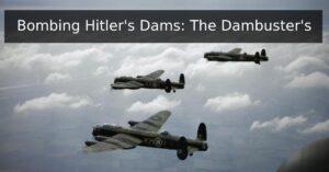 Dams and 'Bouncing Bombs'