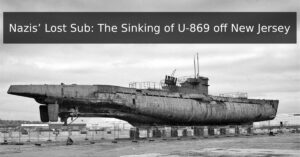 Nazis' Lost Sub: The Sinking of U-869 off New Jersey